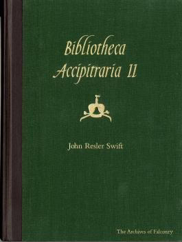 Bibliotheca Accipitraria II by John Resler Swift