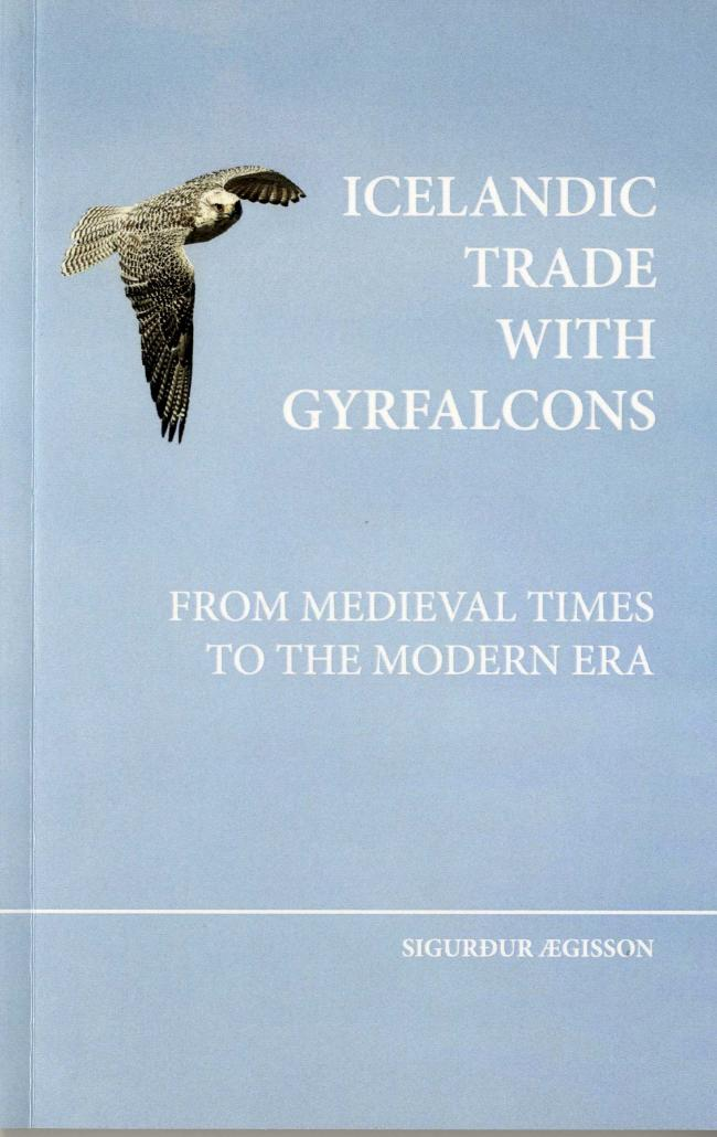 Icelandic trade with gyrfalcons: from medieval times to the modern era - front cover
