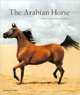 The Arabian Horse History, Mystery and Magic by Hossein Amirzadeghi