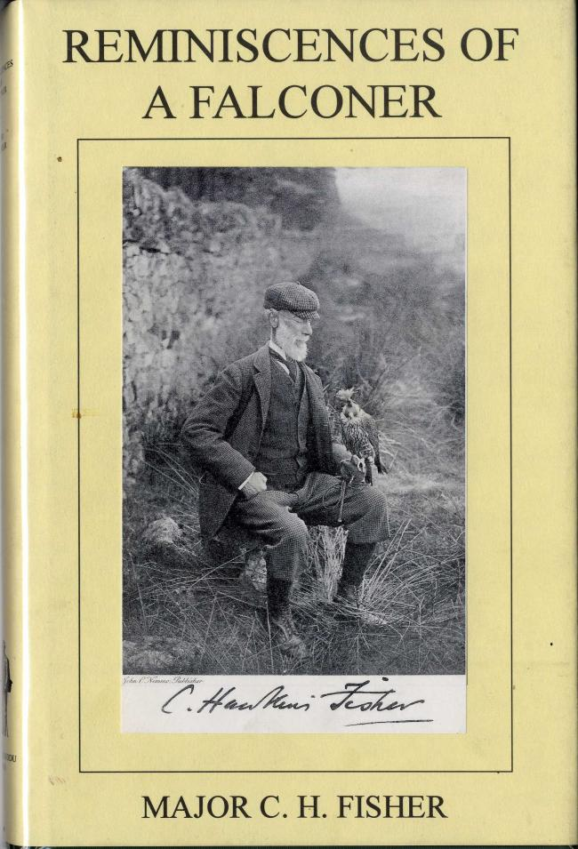 Reminiscences of a Falconer by Major C.H.Fisher FC