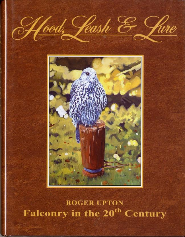 Hood, Leash & Lure by Roger Upton FC