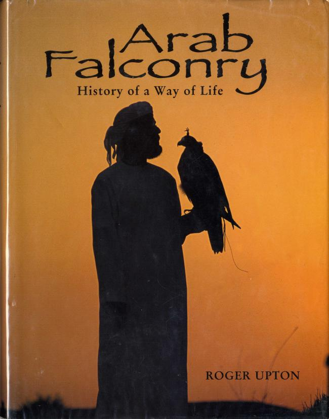 Arab Falconry History of a Way of Life by Roger Upton FC