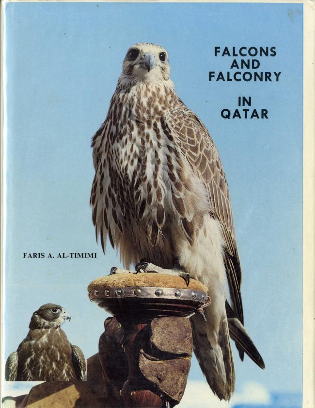 Falcons and Falconry in Qatar by Faris A. Al-Timimi FC