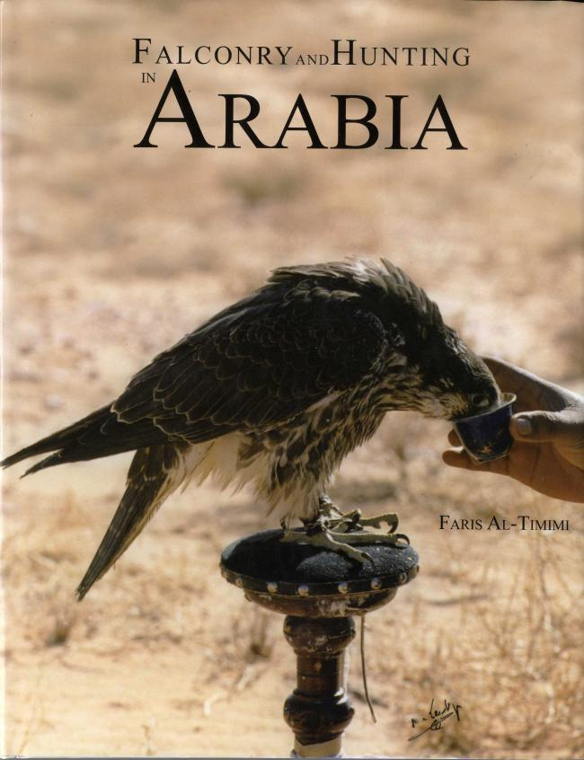 Falconry and Hunting in Arabia by Faris Al-Timimi FC
