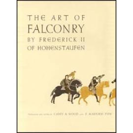 The Art of Falconry of Frederick II of Hohenstaufen - Wood & Fyfe, 637 Pages